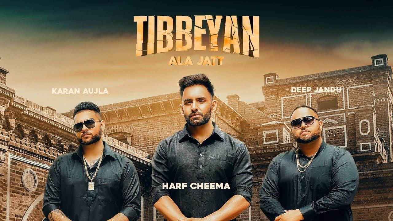Harf Cheema & Gurlej Akhtar ft Karan Aujla & Deep Jandu – Tibbeyan Ala Jatt