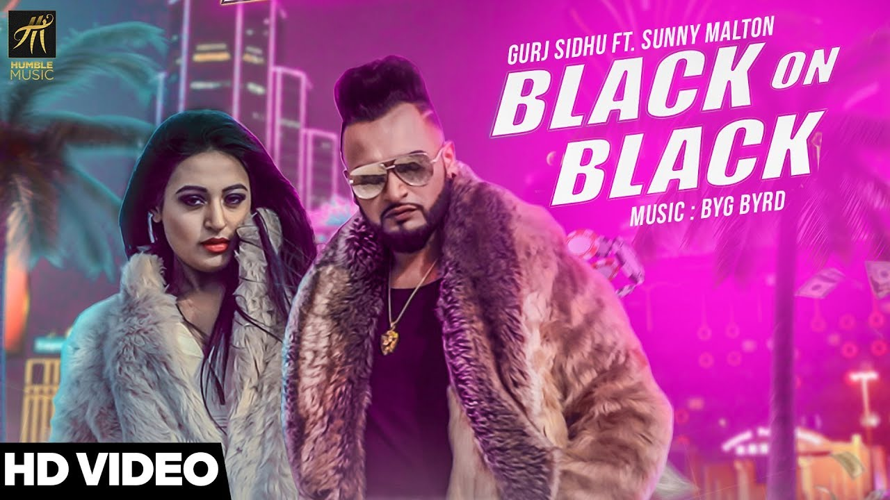 Gurj Sidhu ft Sunny Malton & Byg Byrd – Black On Black