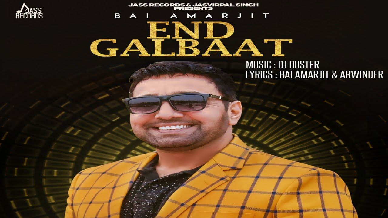 Bai Amarjit ft DJ Duster – End Galbaat