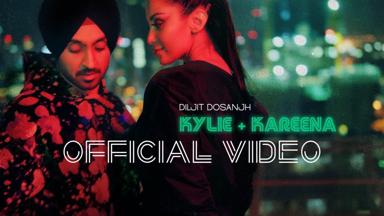 Diljit Dosanjh – Kylie & Kareena