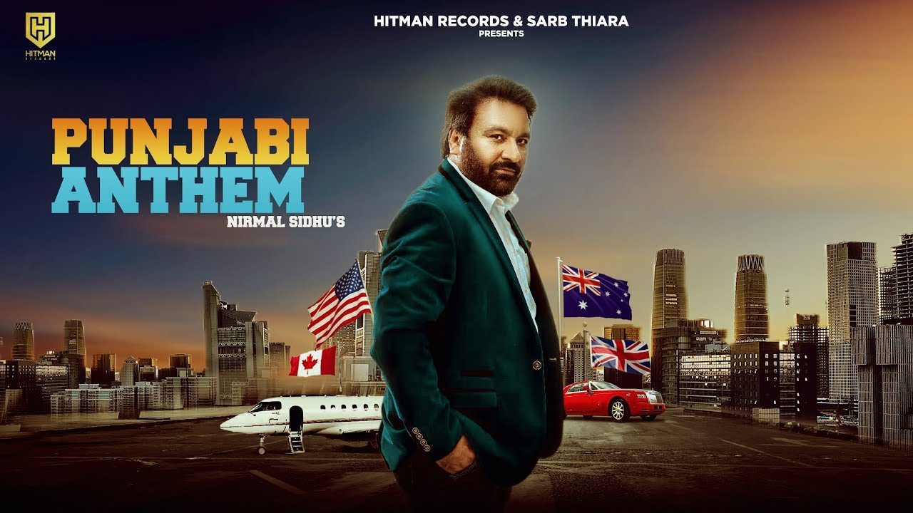 Nirmal Sidhu ft Dav Juss – Punjabi Anthem