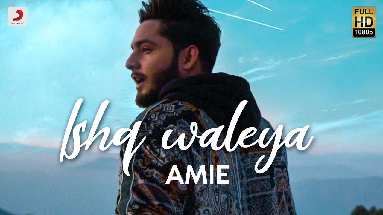 Amie – Ishq Waleya