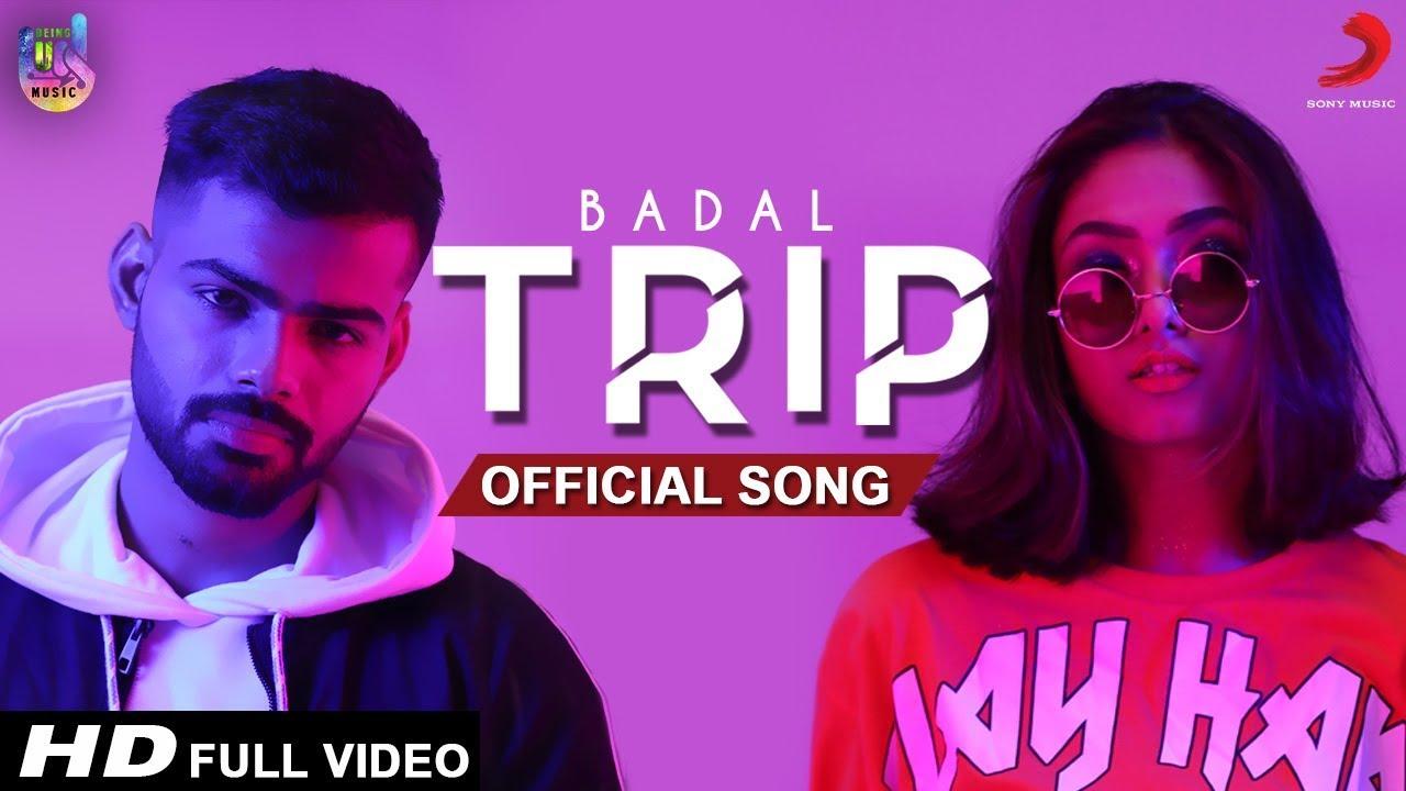 Badal – Trip
