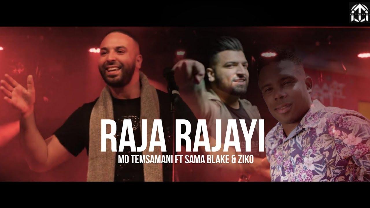 Mo Temsamani ft Sama Blake & Ziko – Raja Rajayi