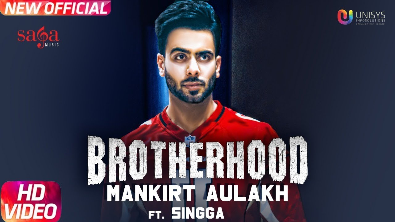 Mankirt Aulakh ft MixSingh – Brotherhood