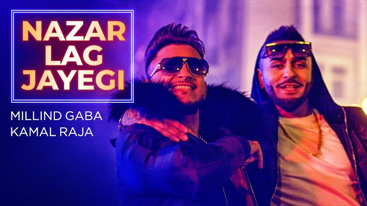 Millind Gaba ft Kamal Raja – Nazar Lag Jayegi