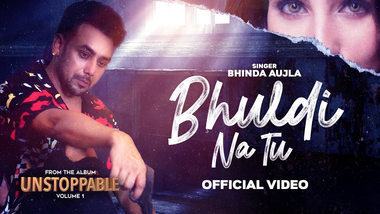 Bhinda Aujla ft Shubhita Gill – Bhul Di Na Tu