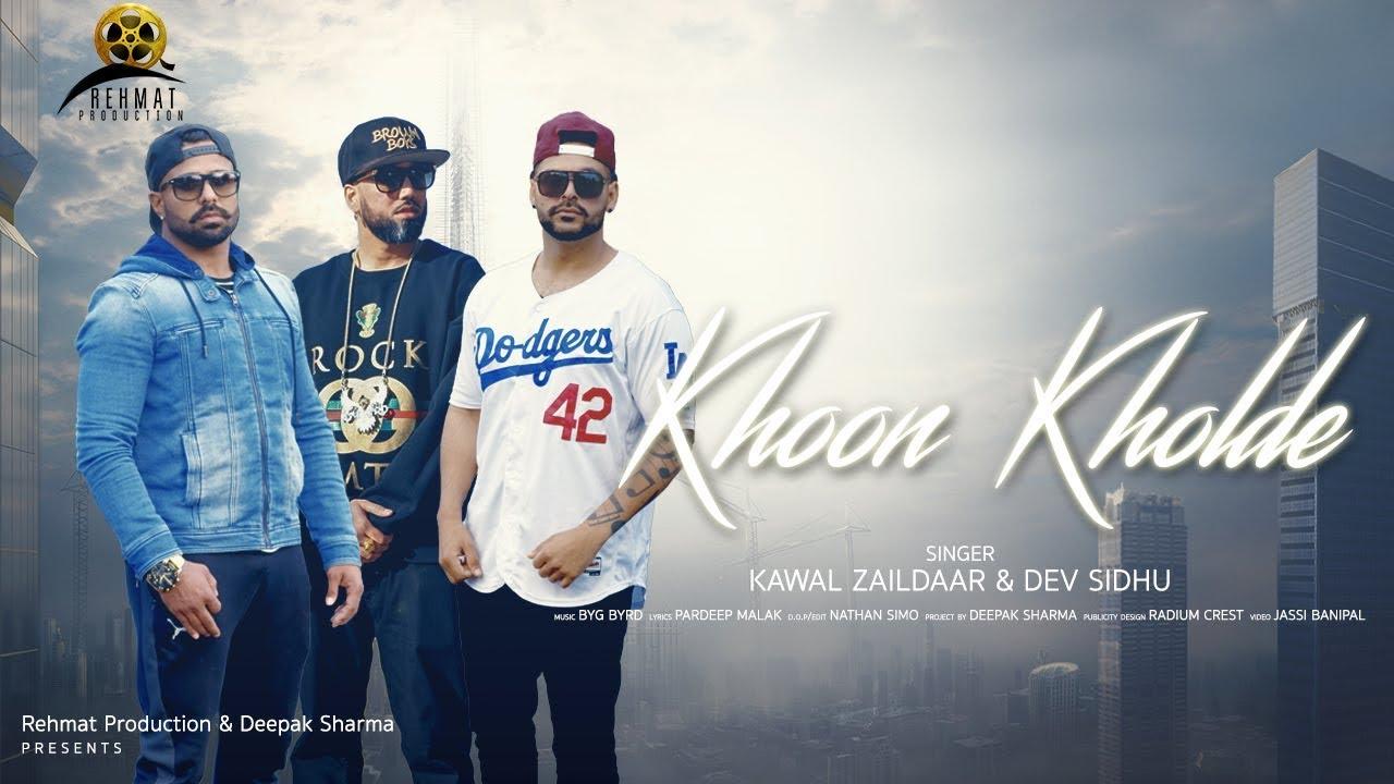 Kawal Zaildaar & Dev Sidhu ft Byg Byrd – Khoon Kholde