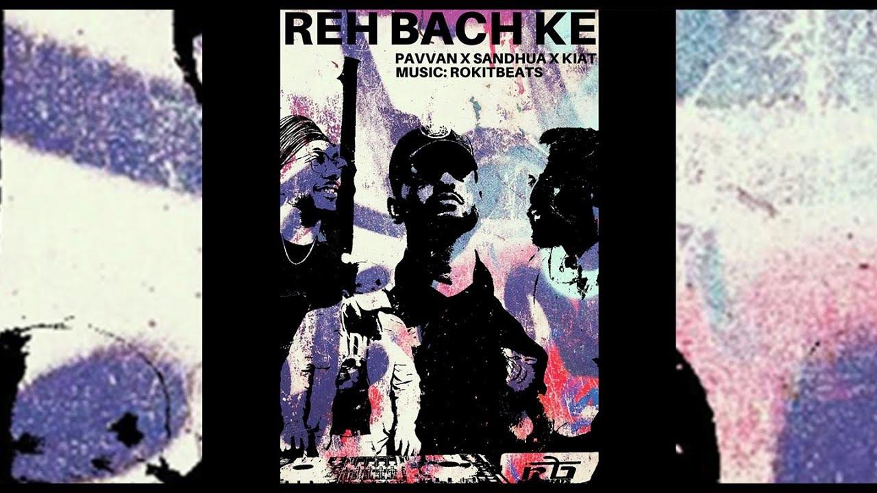 Pavvan, Sandhua, Kiat & Rokitbeats – Reh Bach Ke