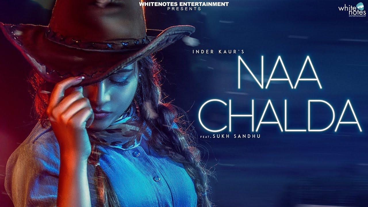 Inder Kaur ft Sukh Sandhu & Desi Crew – Naa Chalda