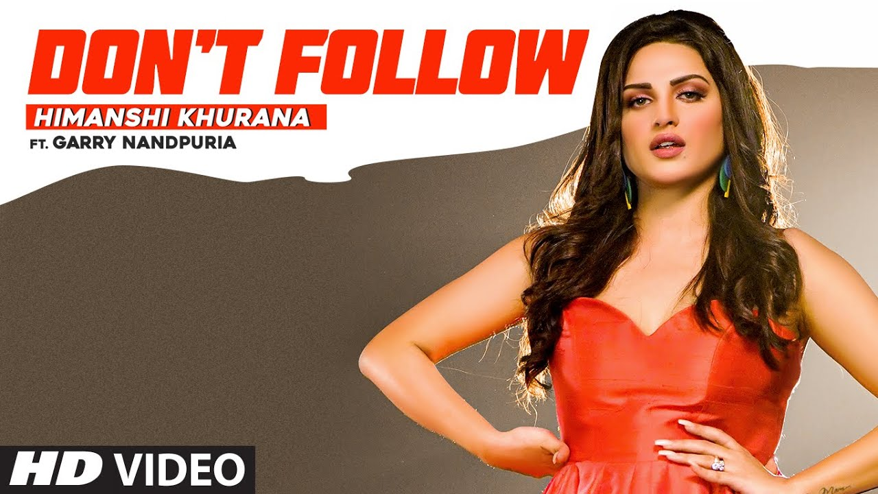 Himanshi Khurana ft Garry Nandpuria – Don't Follow