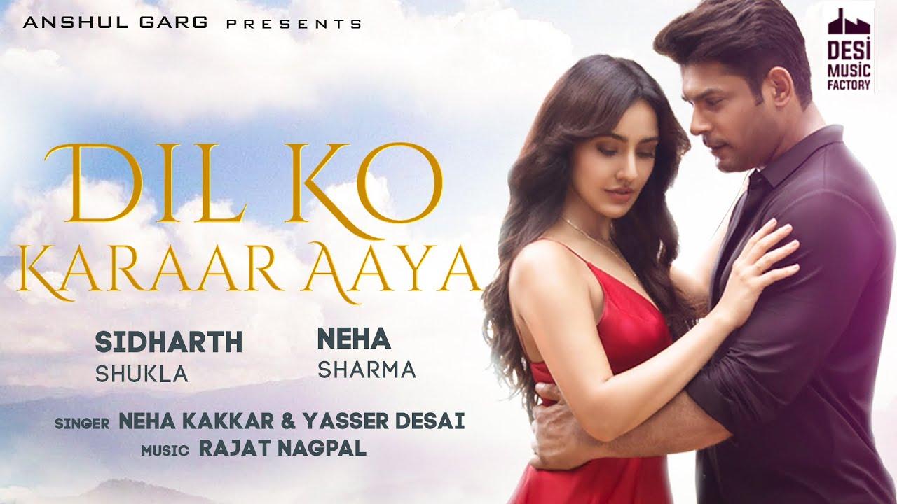 Yasser Desai & Neha Kakkar ft Rajat Nagpal – Dil Ko Karaar Aaya