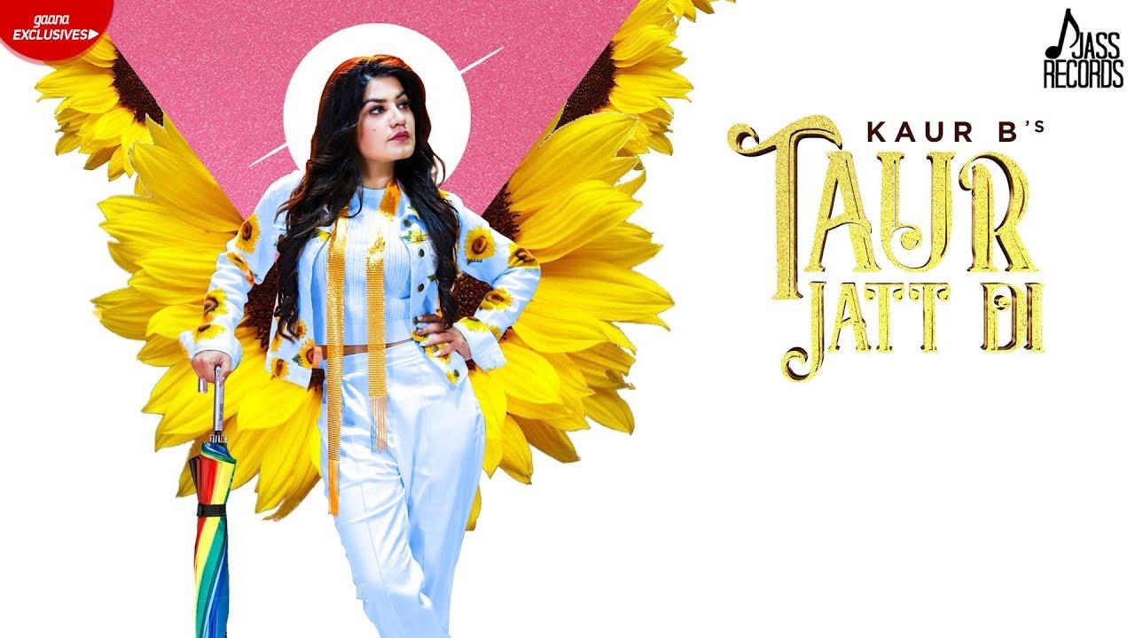 Kaur-B ft MixSingh – Taur Jatt Di