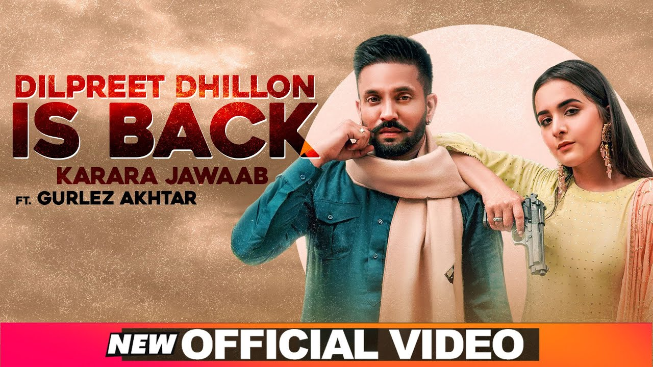 Dilpreet Dhillon ft Gurlej Akhtar & Desi Crew – Dilpreet Dhillon Is Back