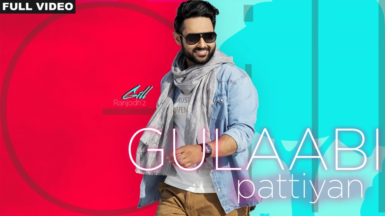 Gill Ranjodh – Gulabi Pattiyan