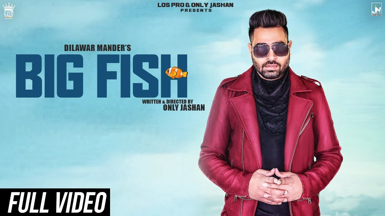 Dilawar Mander ft Kahfir – Big Fish