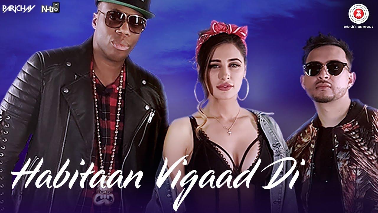 Parichay ft Nargis Fakhri & Kardinal Offishall – Habitaan Vigaad Di