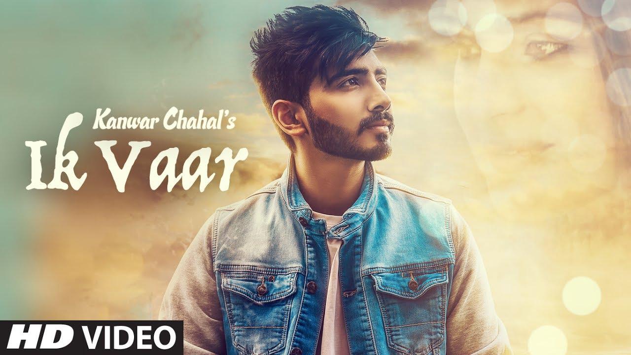 Kanwar Chahal ft Desi Routz – Ik Vaar