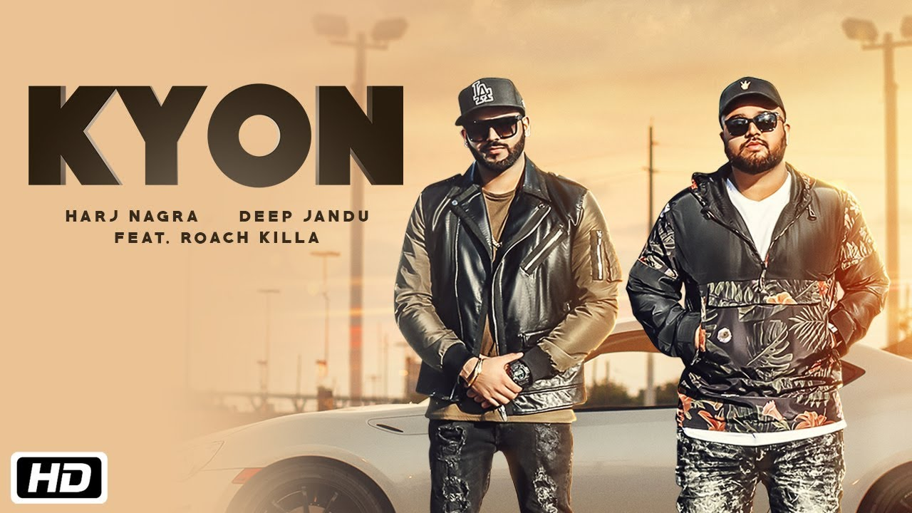 Harj Nagra & Deep Jandu ft Roach Killa – Kyon