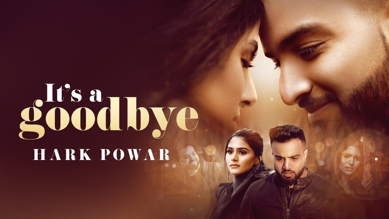 Hark Powar ft Prabh Near – It's A Goodbye