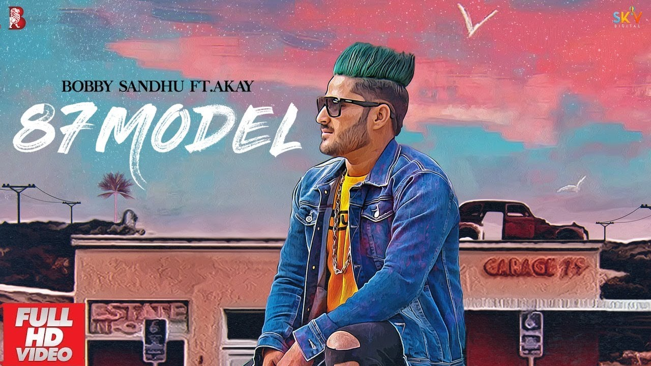 Bobby Sandhu ft A-Kay & Jaymeet – 87 Model