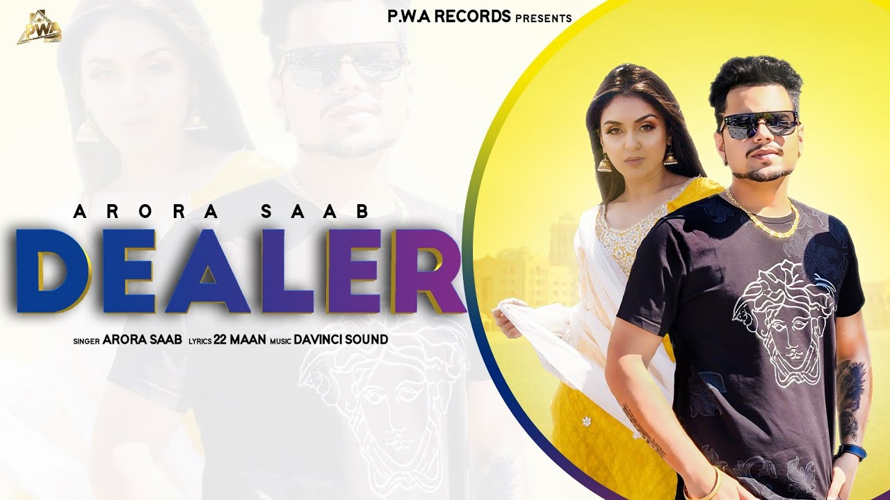 Arora Saab ft Davinci Sound – Dealer