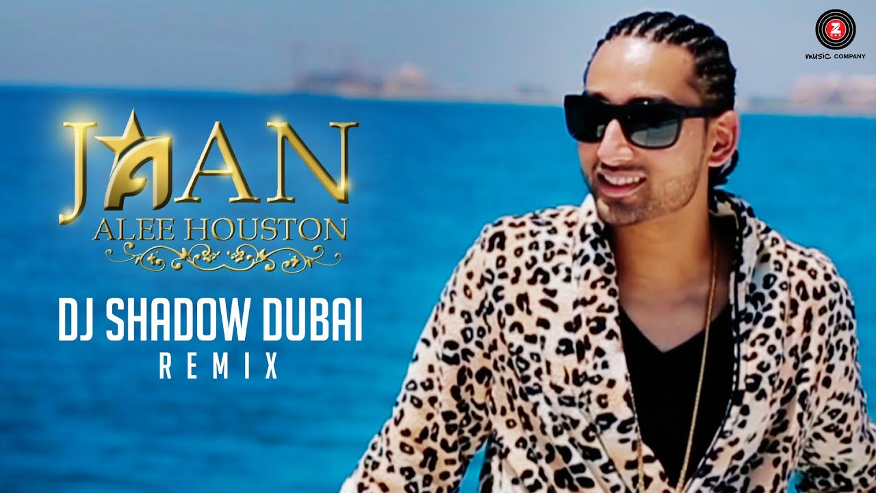 Alee Houston – Jaan (DJ Shadow Dubai Remix)