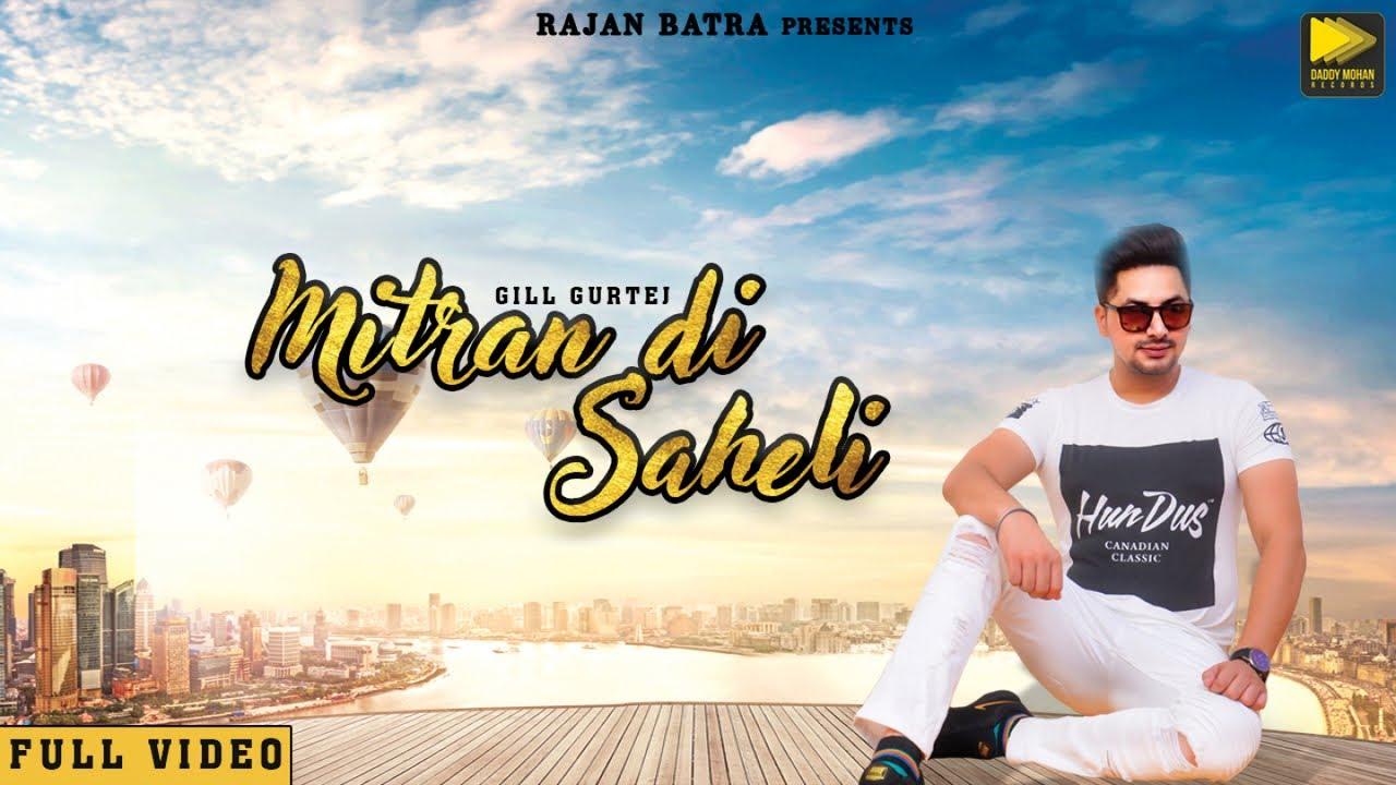 Gill Gurtej ft Arpan Bawa – Mitran Di Saheli
