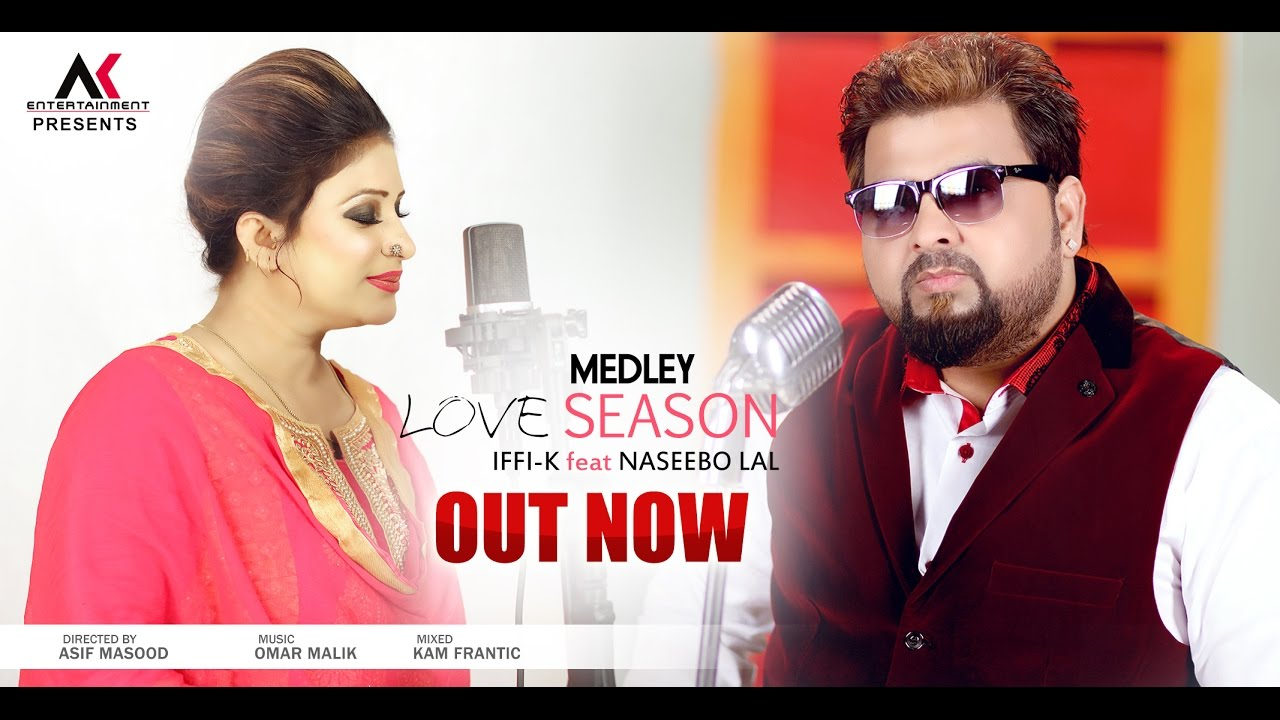 Iffi-K ft Naseebo Lal – Love Season Medley 2017