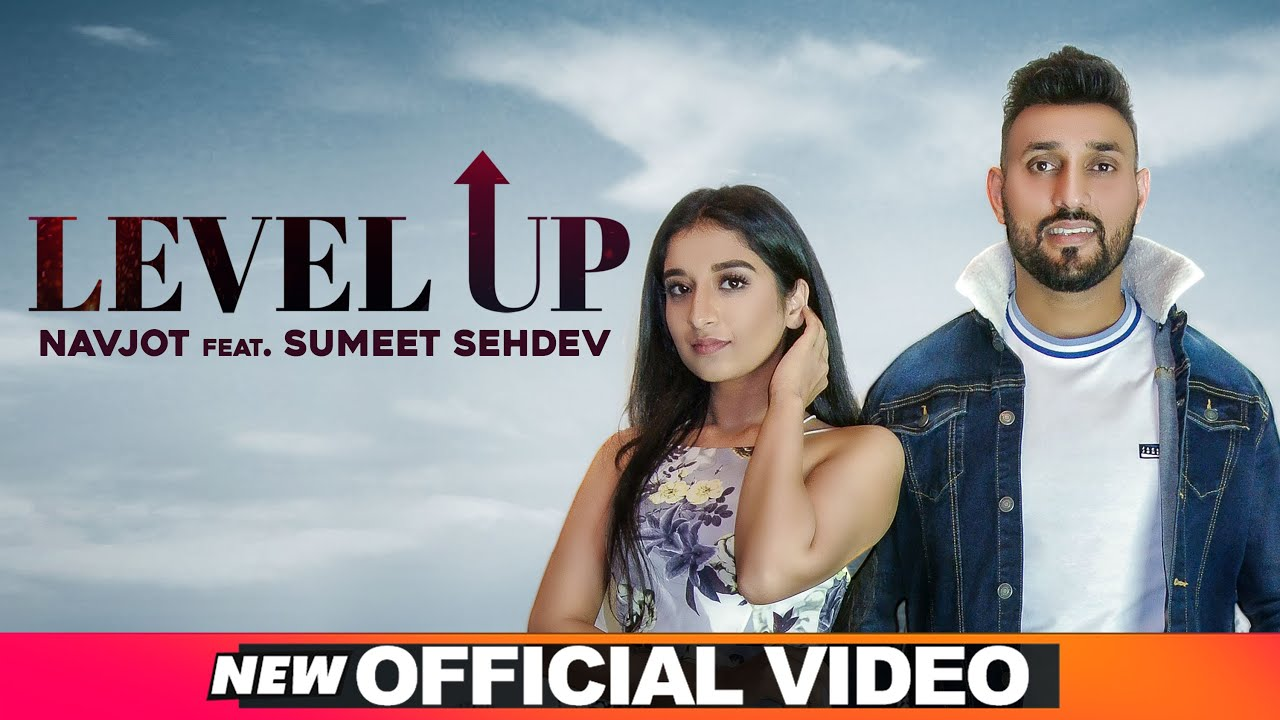 Navjot & Sumeet Sehdev ft Arpan Bawa – Level Up