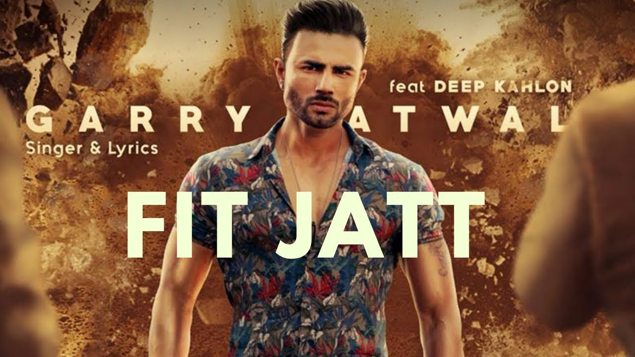 Garry Atwal ft Deep Kahlon & Desi Crew – Fit Jatt