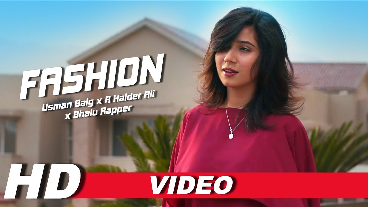 Usman Baig ft R Haider Ali & Bhalu Rapper – Fashion