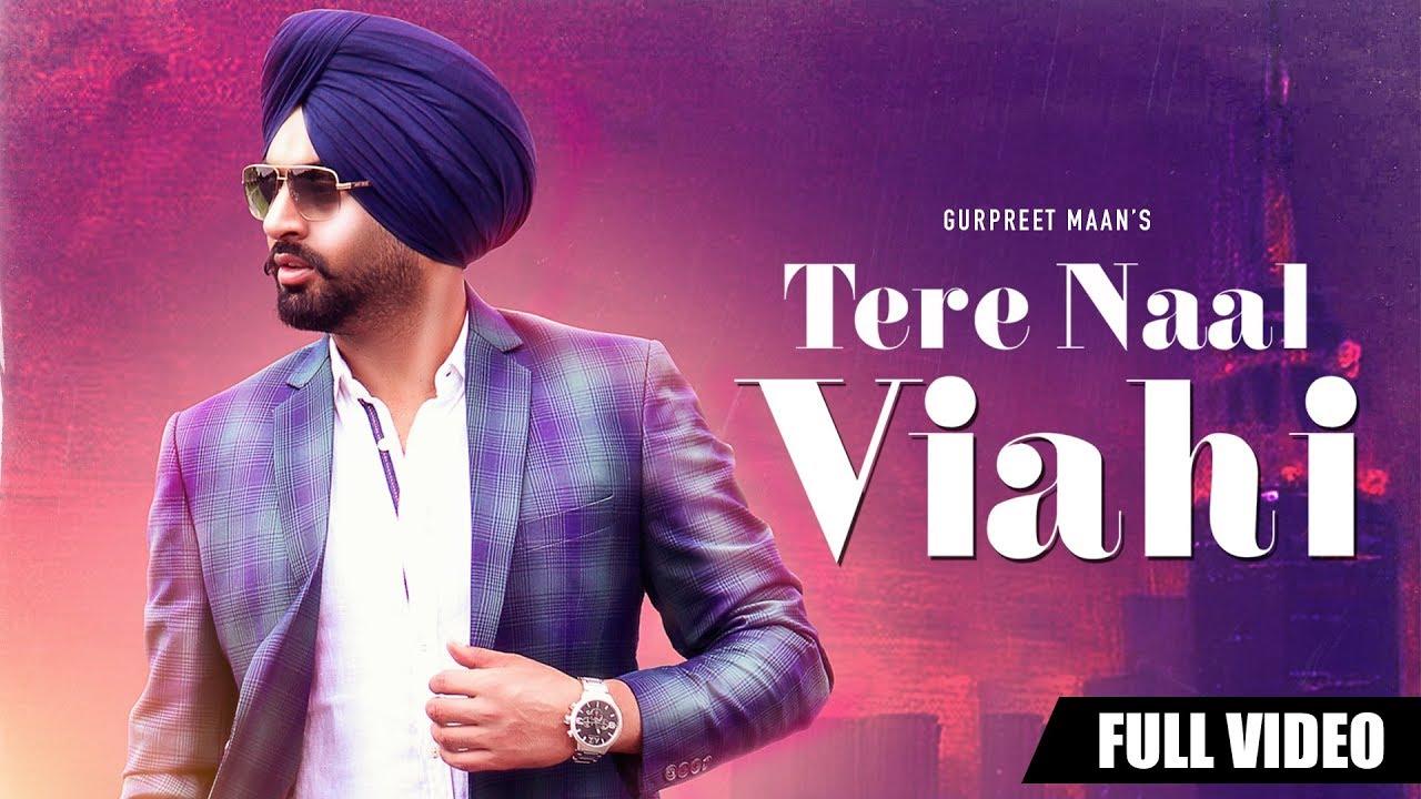 Gurpreet Maan ft Jatinder Shah – Tere Naal Viahi