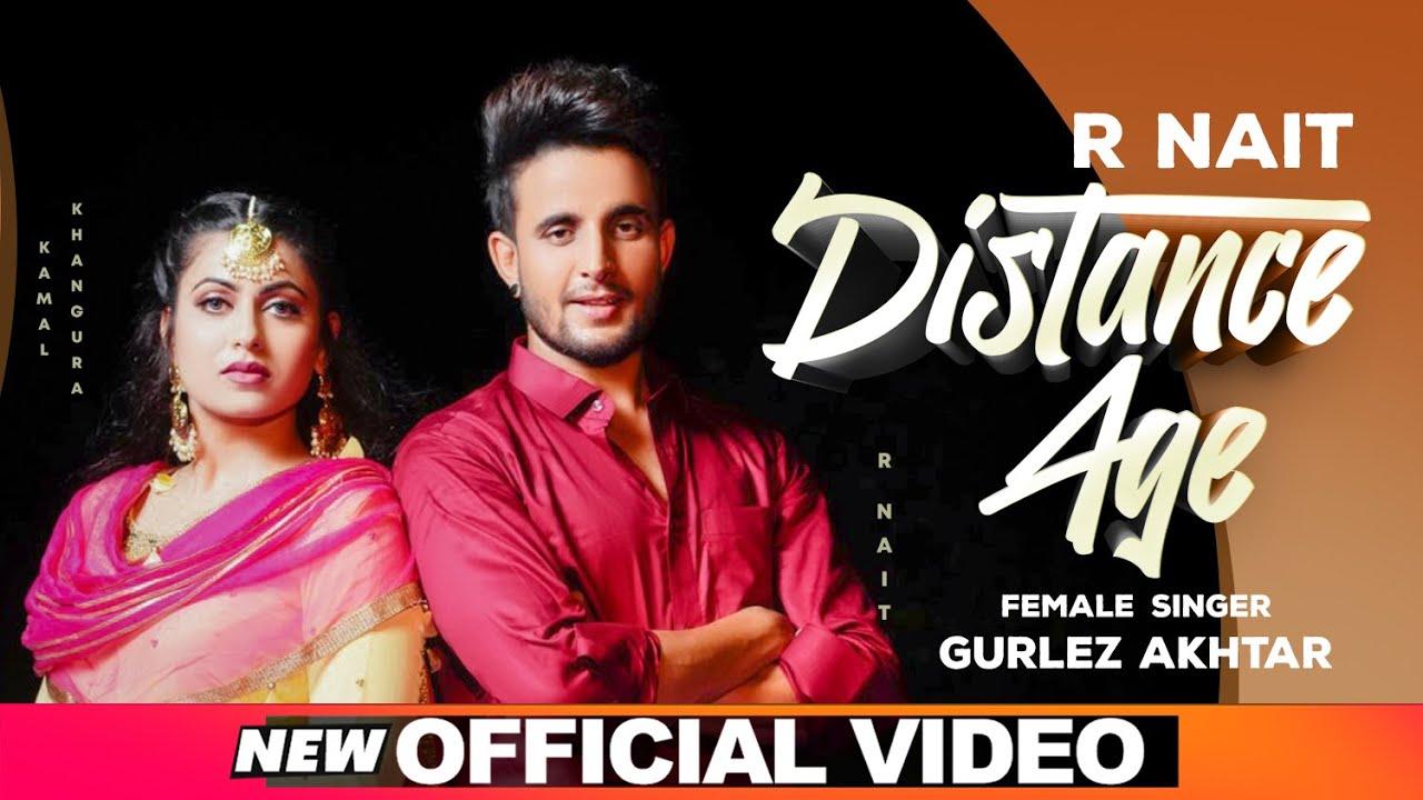 R Nait ft Gurlej Akhtar & Mista Baaz – Distance Age