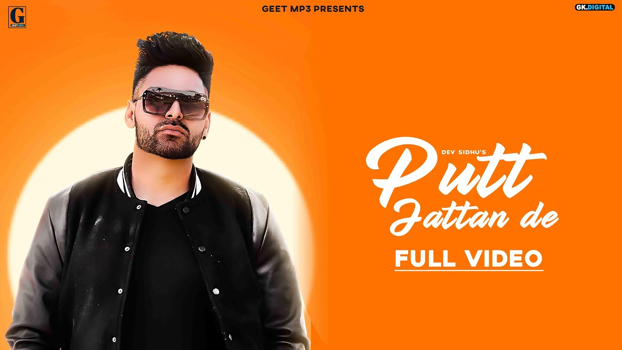 Dev Sidhu ft Game Changerz – Putt Jattan De
