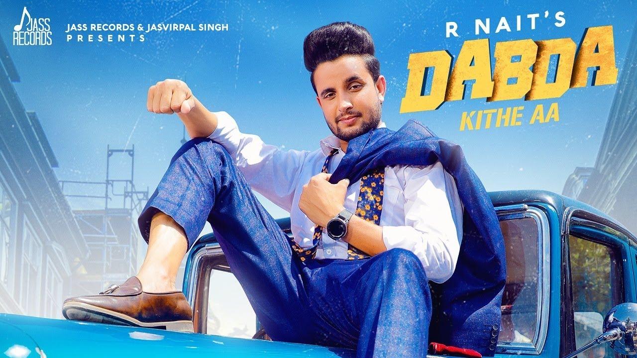 R Nait ft Gurlej Akhtar & Mista Baaz – Dabda Kithe Aa