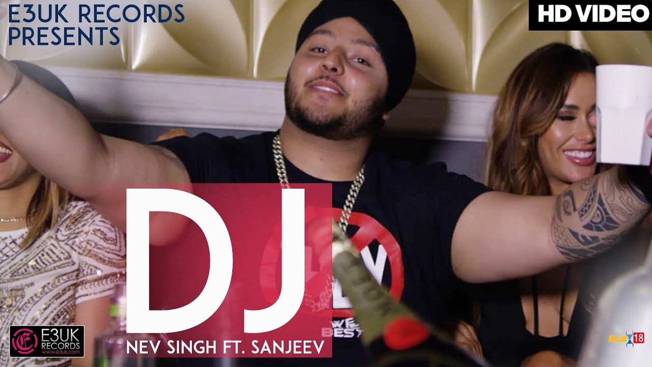 Nev Singh ft Sanjeev – DJ