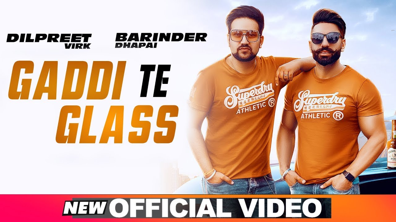 Barinder Dhapai & Dilpreet Virk ft Desi Crew – Gaddi Te Glass