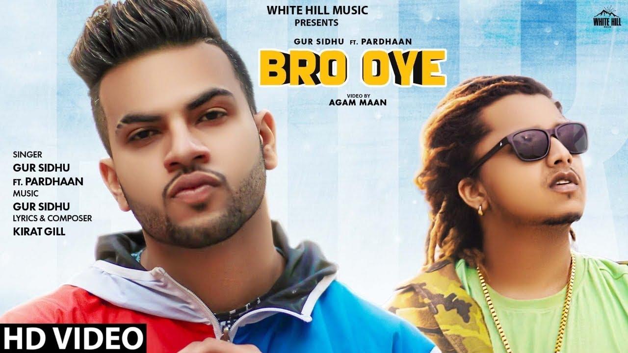 Gur Sidhu ft Pardhaan – Bro Oye