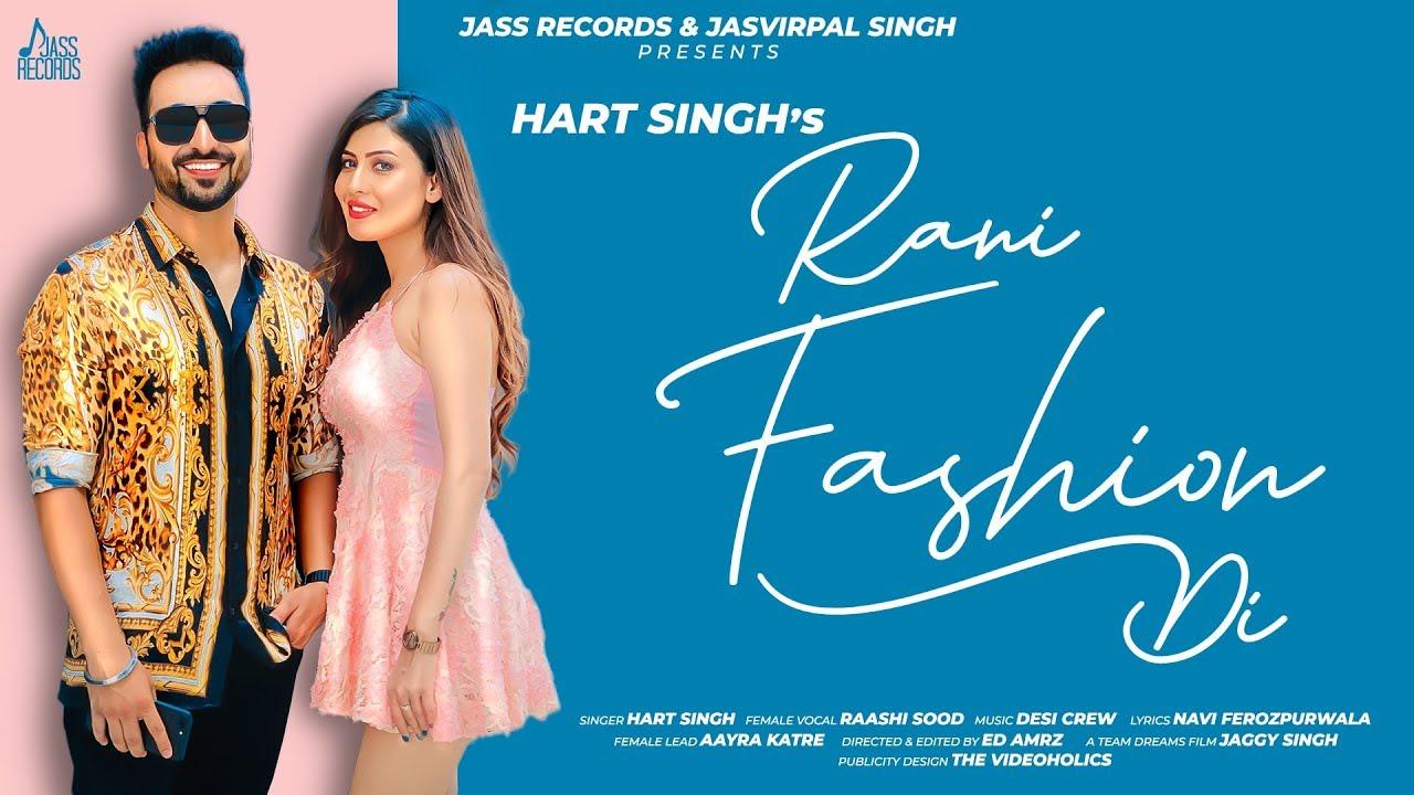 Hart Singh ft Raashi Sood & Desi Crew – Rani Fashion Di