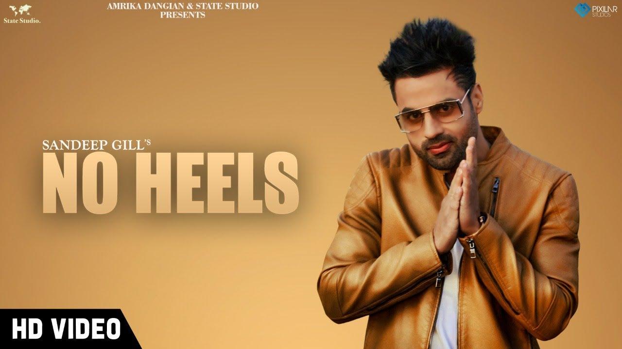 Sandeep Gill ft Ikwinder Singh – No Heels