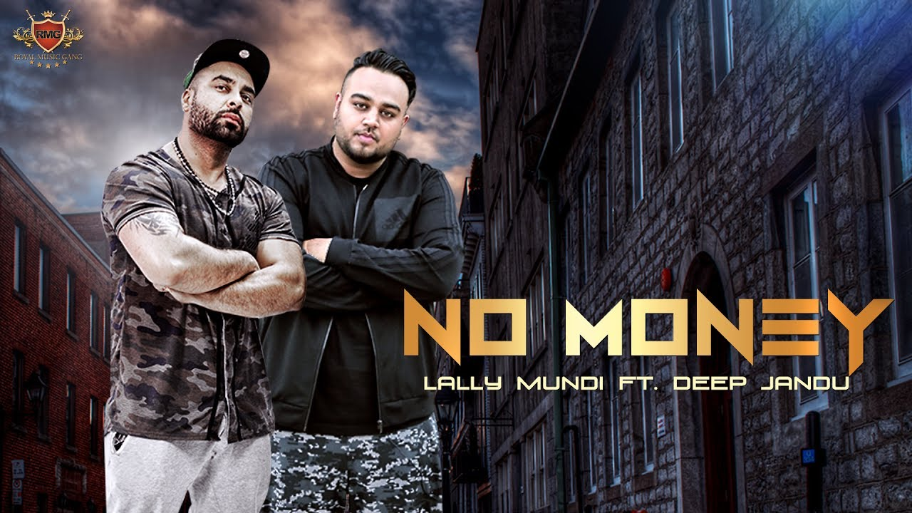 Lally Mundi ft Deep Jandu – No Money