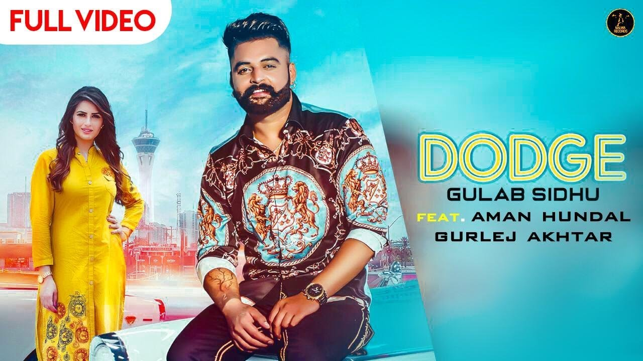 Gulab Sidhu ft Gurlej Akhtar – Dodge