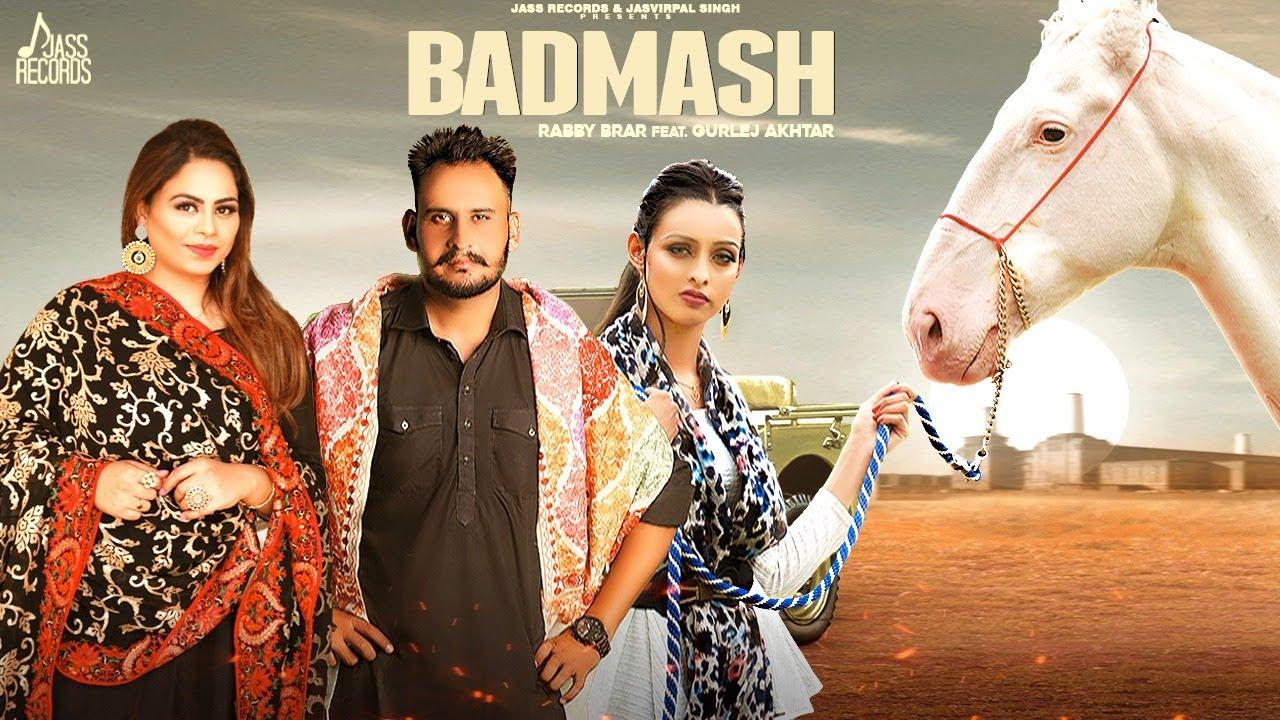 Rabby Brar & Gurlej Akhtar – Badmash