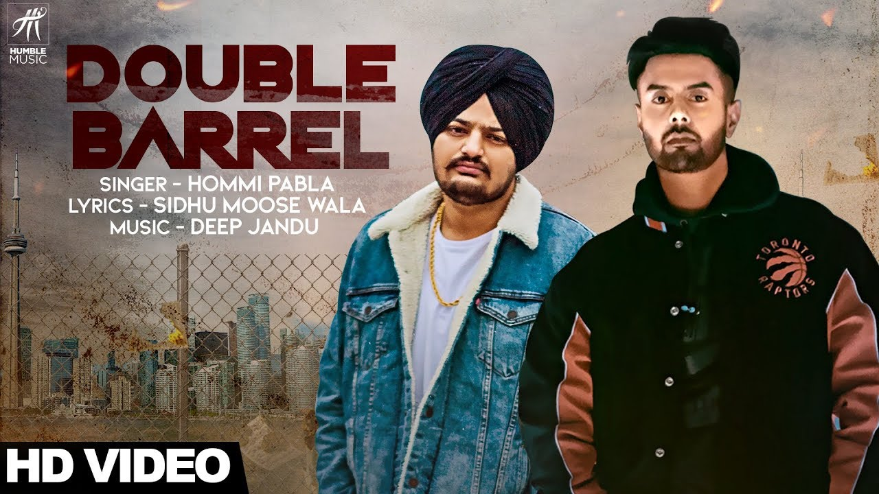 Hommi Pabla ft Sidhu Moose Wala & Deep Jandu – Double Barrel