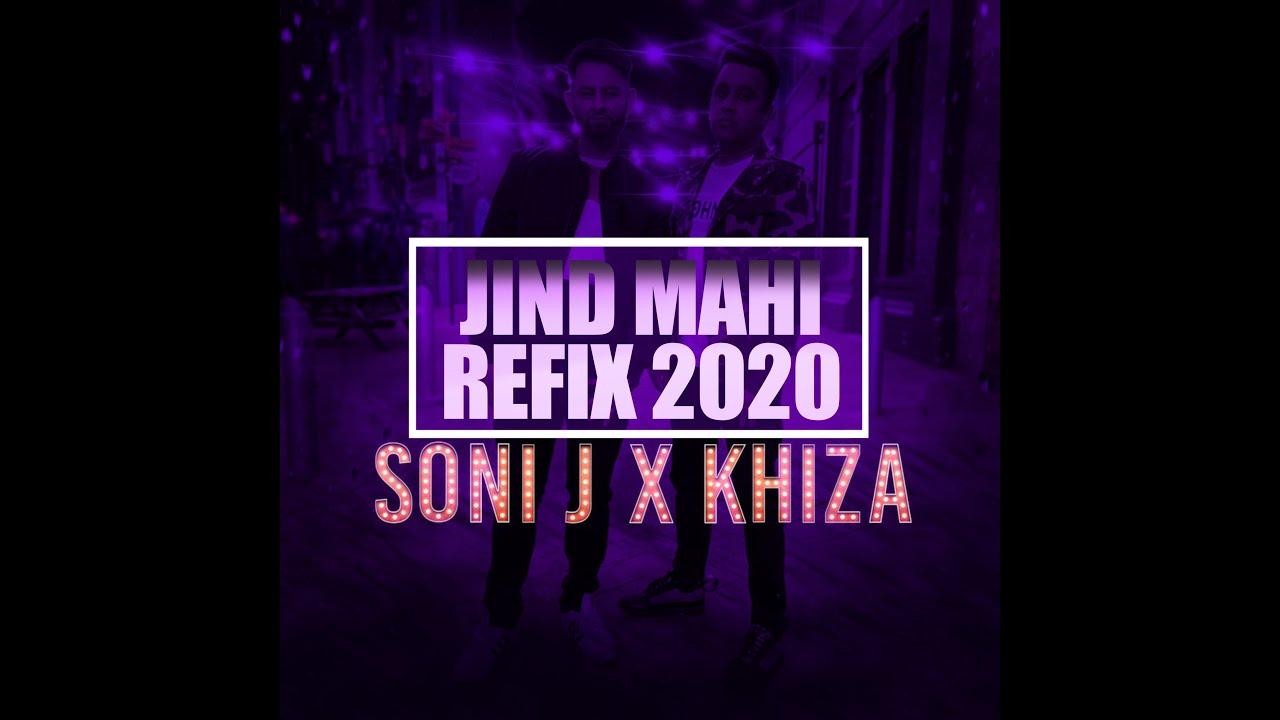Soni-J ft Khiza – Jind Mahi (Refix)