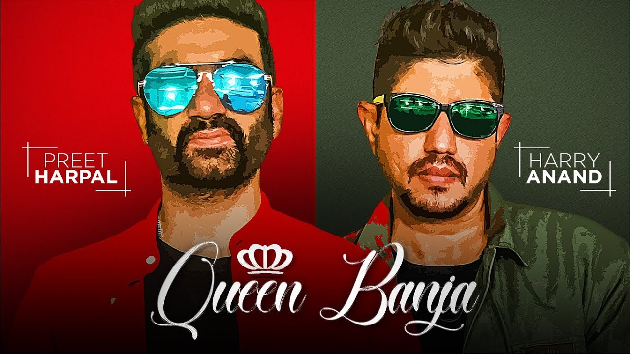 Preet Harpal & Harry Anand – Queen Banja