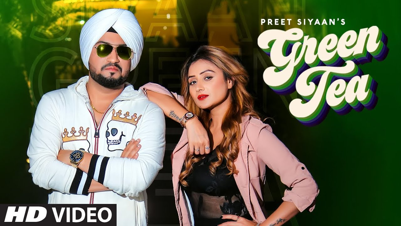 Preet Siyaan ft Jassi X – Green Tea