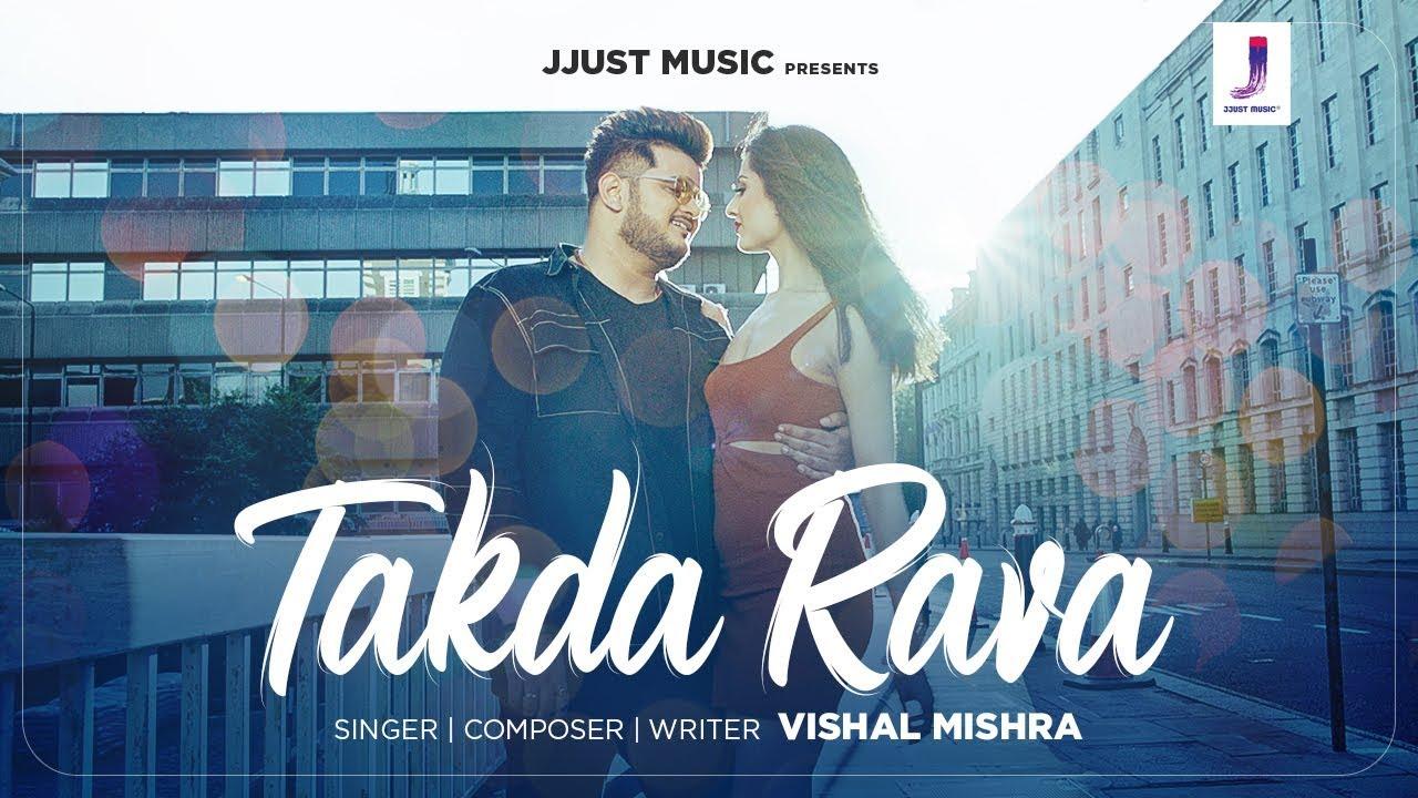 Vishal Mishra – Takda Rava