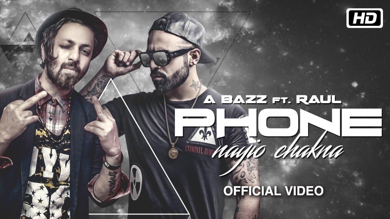 A Bazz ft Raul – Phone Nayio Chakna